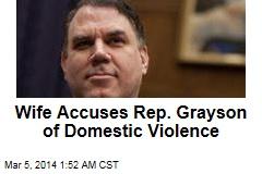 Rep. Grayson Accused of Domestic Violence