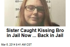 Sister Caught Kissing Bro in Jail Now ... Back in Jail