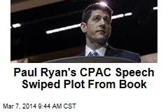 Paul Ryan's CPAC Speech Swiped Plot From Book