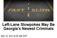 Left-Lane Slowpokes May Be Georgia's Newest Criminals