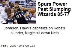 Spurs Power Past Slumping Wizards 85-77
