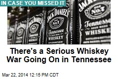 There's a Serious Whiskey War Going On in Tennessee