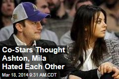 Co-Stars Thought Ashton, Mila Hated Each Other