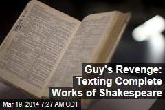 Guy's revenge: Texting complete works of Shakespeare