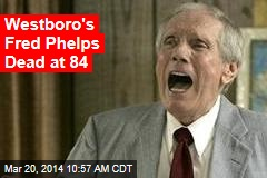 Westboro's Fred Phelps Dead at 84