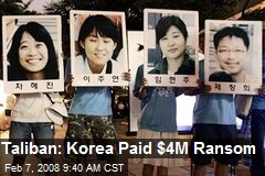 Taliban: Korea Paid $4M Ransom