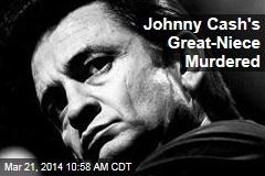 Johnny Cash's Great-Niece Murdered