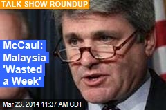 McCaul: Malaysia 'Wasted a Week'