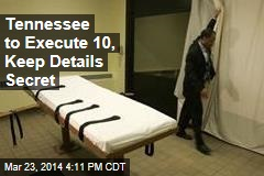 State Seeks Record Executions, All in Secret