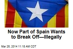 Now Catalonia Wants to Break From Spain—Illegally