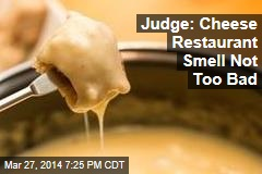 Judge Rules in Case of Stinky Cheese Restaurant