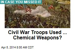 Civil War Soldiers Used... Chemical Weapons?
