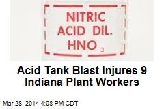 Acid Tank Blast Injures 9 Indiana Plant Workers