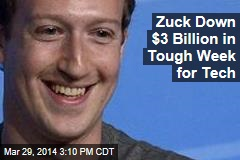 Zuck Down $3 Billion in Tough Week for Tech