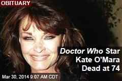 Doctor Who Star Kate O'Mara Dead at 74