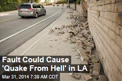 Calif. Fault Could Cause 'Quake From Hell'
