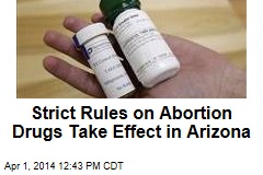 Strict Rules on Abortion Drugs Take Effect in Arizona