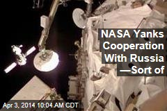 NASA Suspends Cooperation With Russia—Sort of
