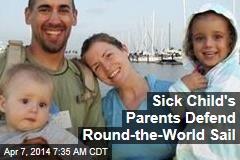 Sick Child's Parents Defend Round-the-World Sail