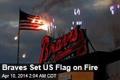 Braves Set US Flag on Fire