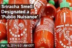 Sriracha Smell Designated a 'Public Nuisance'