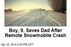 Boy, 9, Saves Dad After Remote Snowmobile Crash