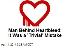 Man Behind Heartbleed: It Was a 'Trivial' Mistake