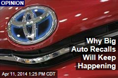 Why Big Auto Recalls Will Keep Happening