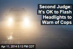 Second Judge: It's OK to Flash Headlights to Warn of Cops