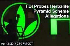 FBI Probes Herbalife Pyramid Scheme Allegations