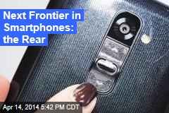 Next Frontier in Smartphones: the Rear
