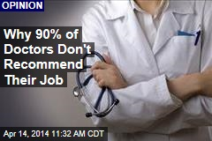 Why 90% of Doctors Don't Recommend Their Job