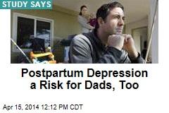 Postpartum Depression a Risk for Dads, Too