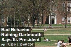 Bad Behavior Ruining Dartmouth, Says Its President