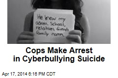 Cops Make Arrest in Cyberbullying Suicide