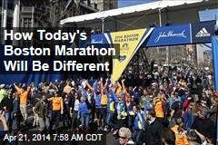 How Today's Boston Marathon Will Be Different