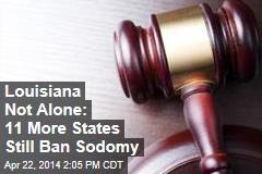 Louisiana Not Alone: 11 More States Still Ban Sodomy