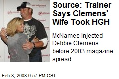 Source: Trainer Says Clemens' Wife Took HGH