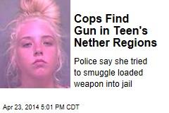 Cops Find Gun in Teen's Nether Regions