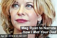 Meg Ryan to Narrate How I Met Your Dad