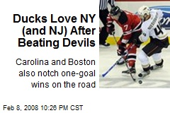 Ducks Love NY (and NJ) After Beating Devils