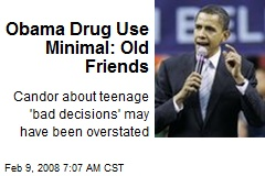 Obama Drug Use Minimal: Old Friends