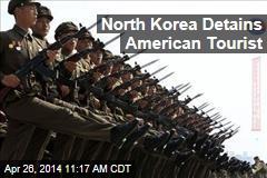 North Korea Detains American Tourist