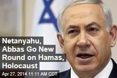 Netanyahu, Abbas Go New Round on Hamas, Holocaust