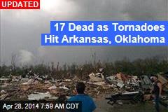 12 Dead as Tornadoes Hit Arkansas, Oklahoma