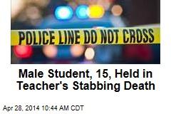 Male Student, 15, Held in Teacher's Stabbing Death