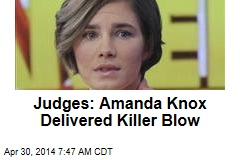 Judges: Amanda Knox Delivered Killer Blow