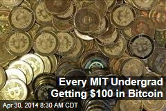Every MIT Undergrad Getting $100 in Bitcoin
