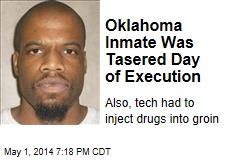 Oklahoma Inmate Was Tasered Day of Execution