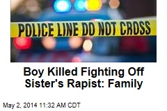 Boy Killed Fighting Off Sister's Rapist: Family